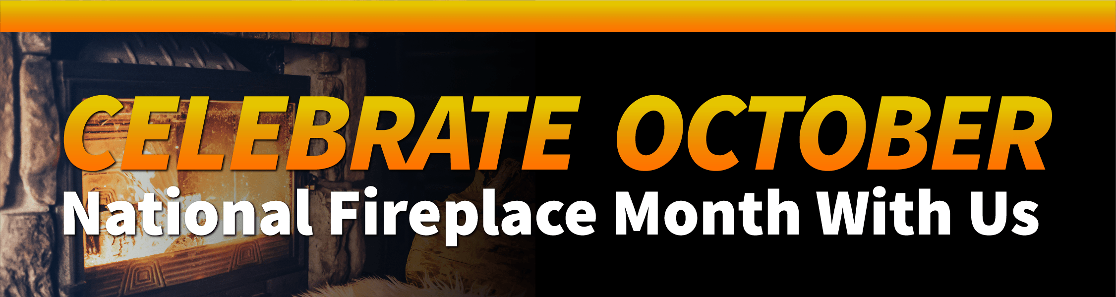 October fireplace month